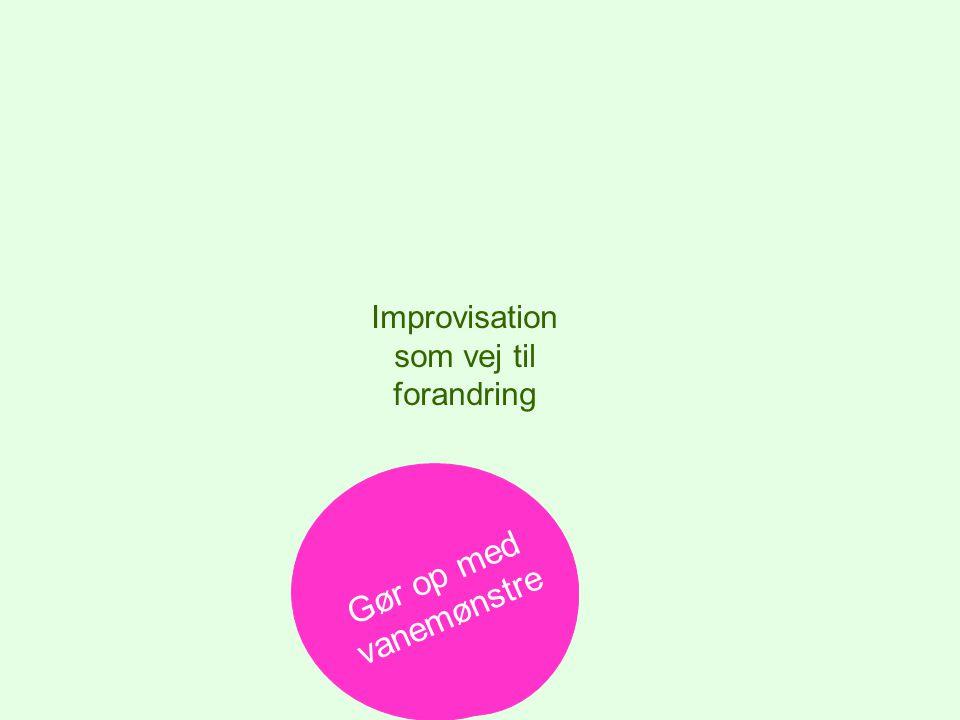Improvisation som vej til forandring