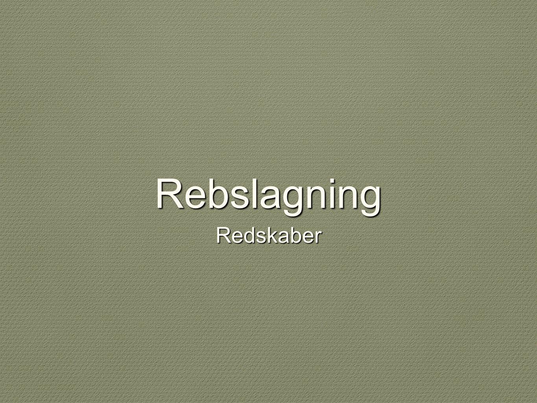 Rebslagning Redskaber