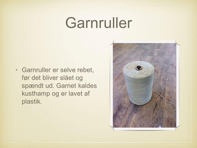 Garnruller Garnruller er selve rebet, før det bliver slået og spændt ud.