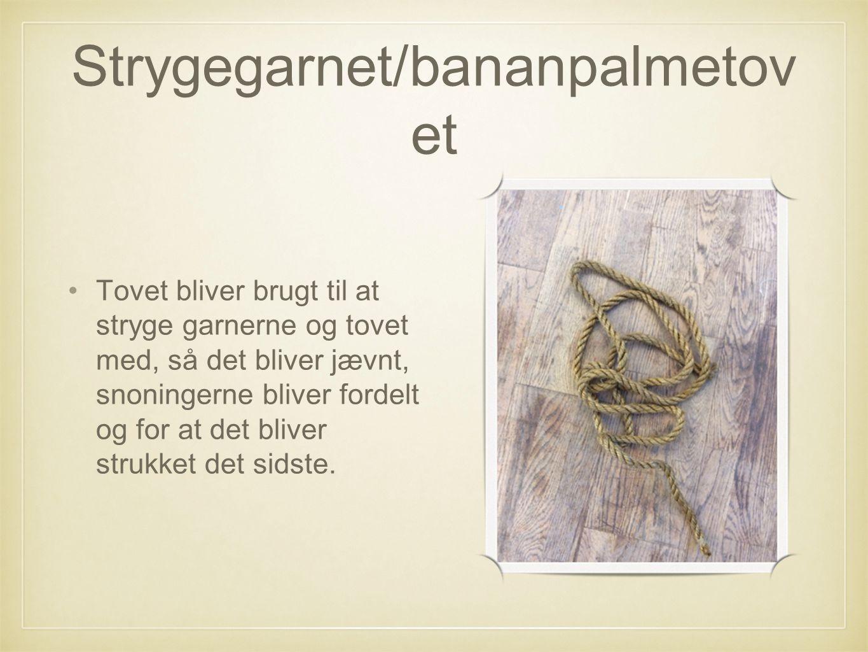 Strygegarnet/bananpalmetovet