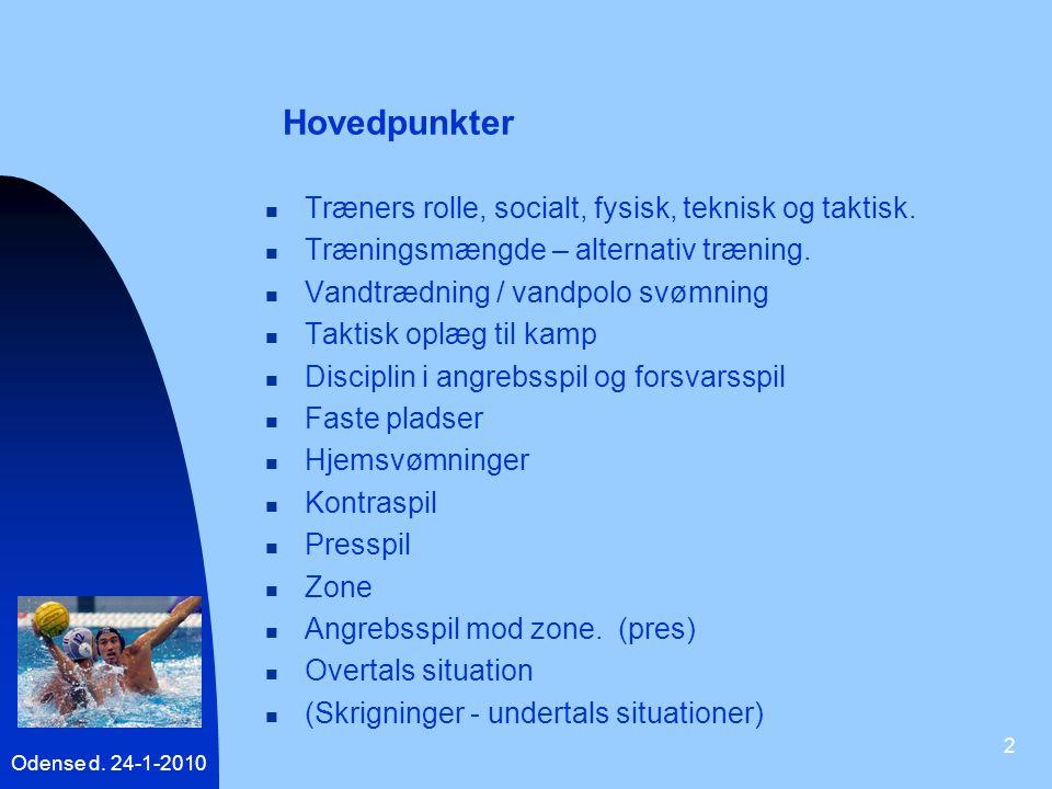 Hovedpunkter Træners rolle, socialt, fysisk, teknisk og taktisk.