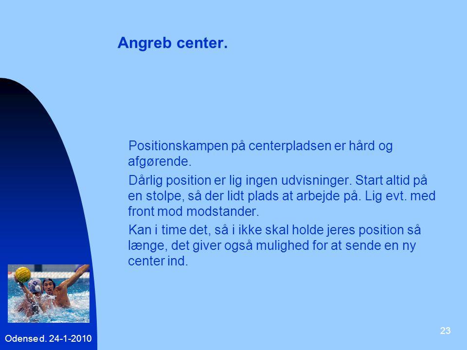 Angreb center. Positionskampen på centerpladsen er hård og afgørende.
