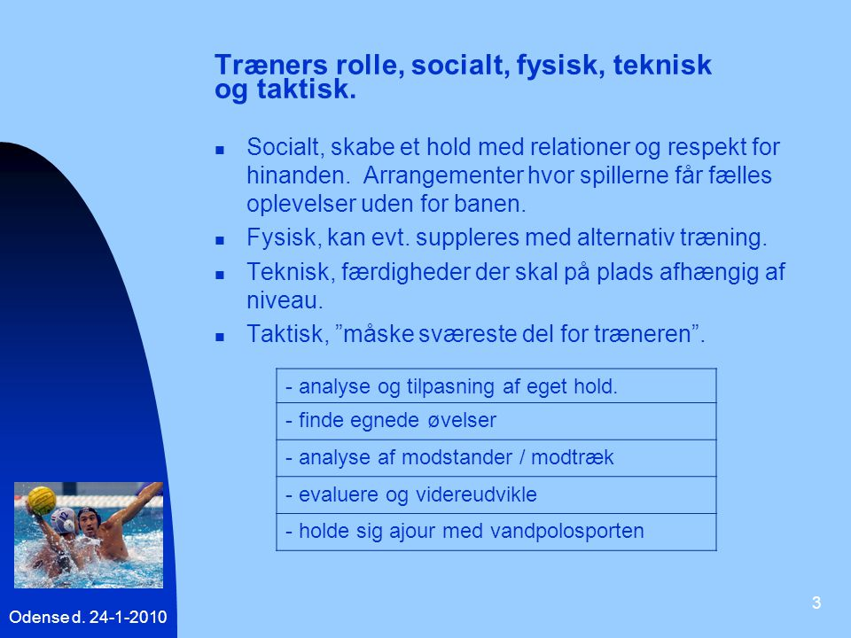 Træners rolle, socialt, fysisk, teknisk og taktisk.