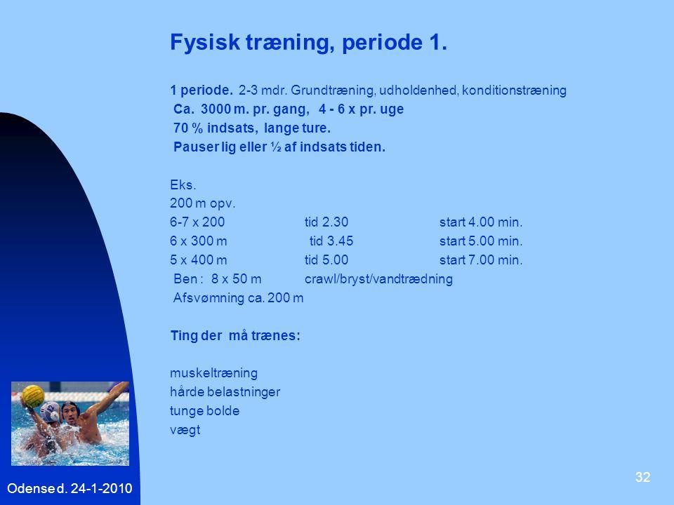 Fysisk træning, periode 1.