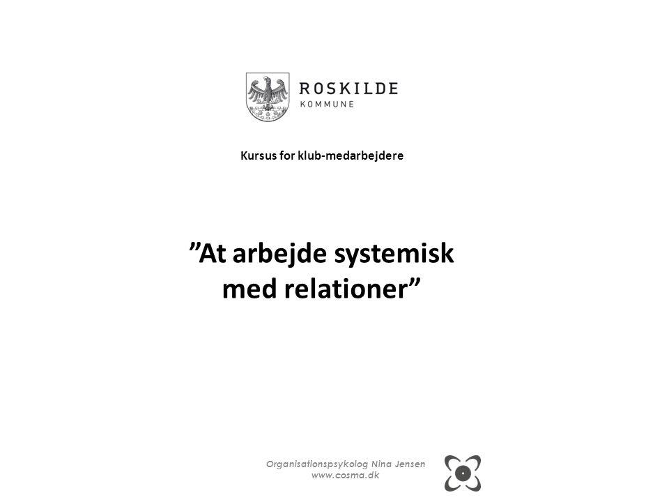 Kursus for klub-medarbejdere At arbejde systemisk med relationer