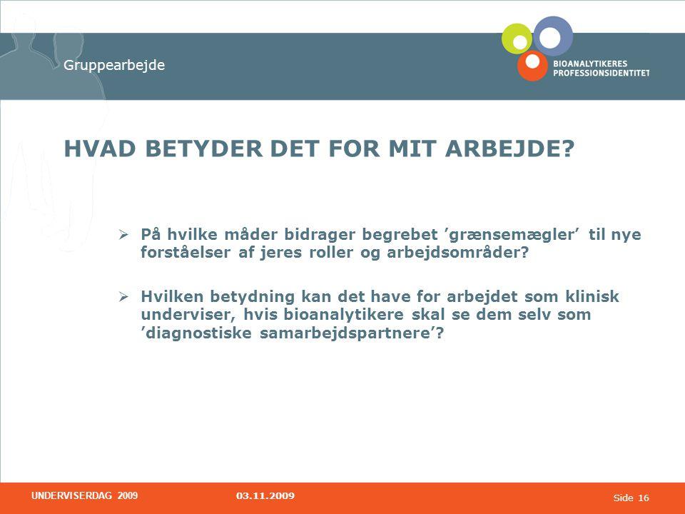 HVAD BETYDER DET FOR MIT ARBEJDE