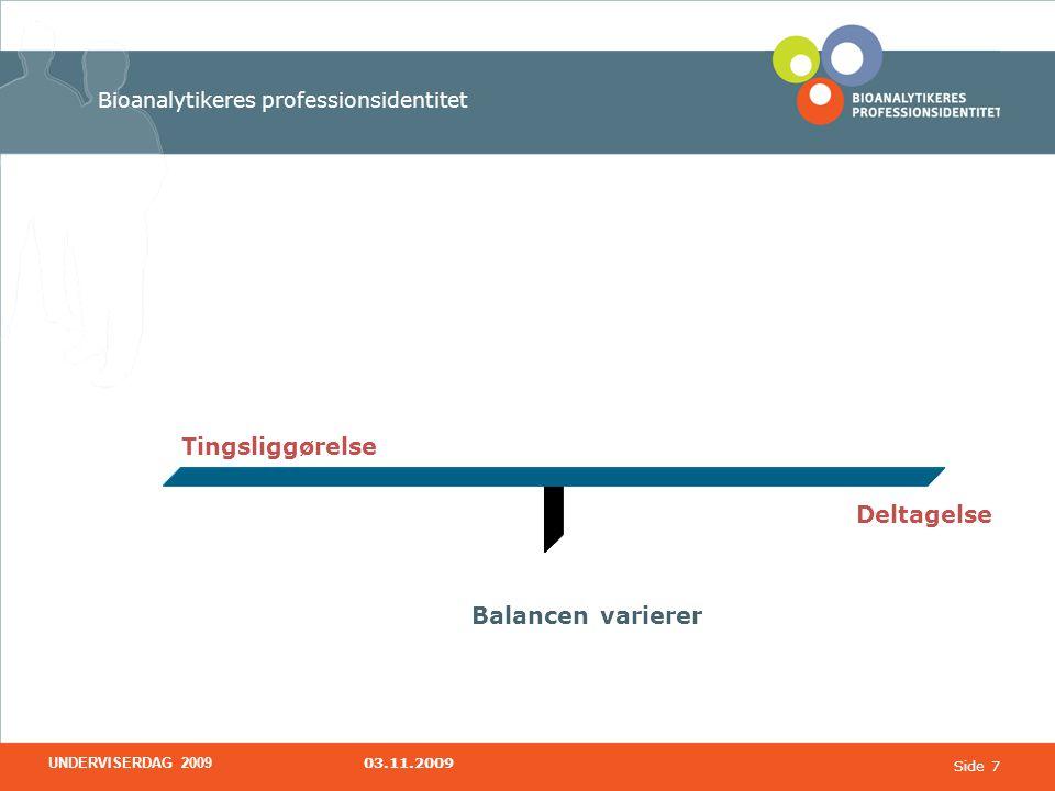 Tingsliggørelse Deltagelse Balancen varierer
