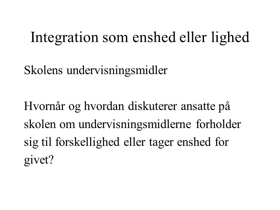 Integration som enshed eller lighed