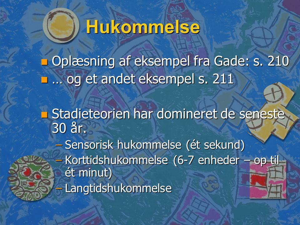 Hukommelse Oplæsning af eksempel fra Gade: s. 210