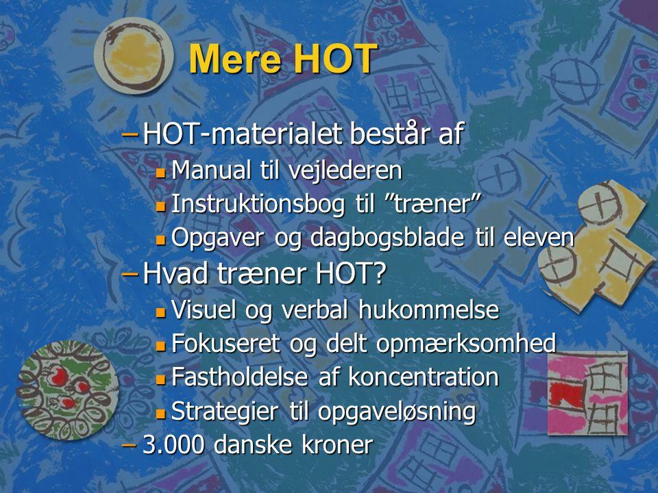 Mere HOT HOT-materialet består af Hvad træner HOT