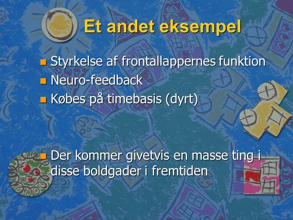 Et andet eksempel Styrkelse af frontallappernes funktion
