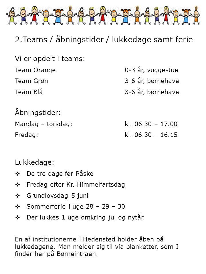 2.Teams / åbningstider / lukkedage samt ferie