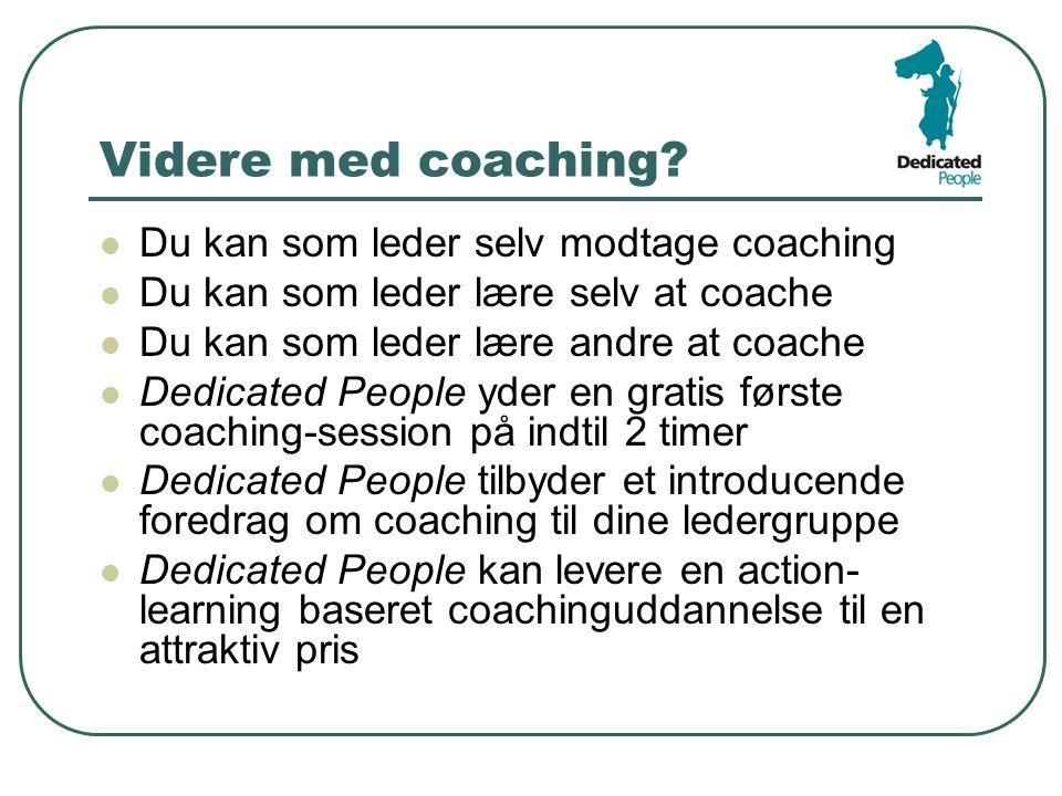 Videre med coaching Du kan som leder selv modtage coaching
