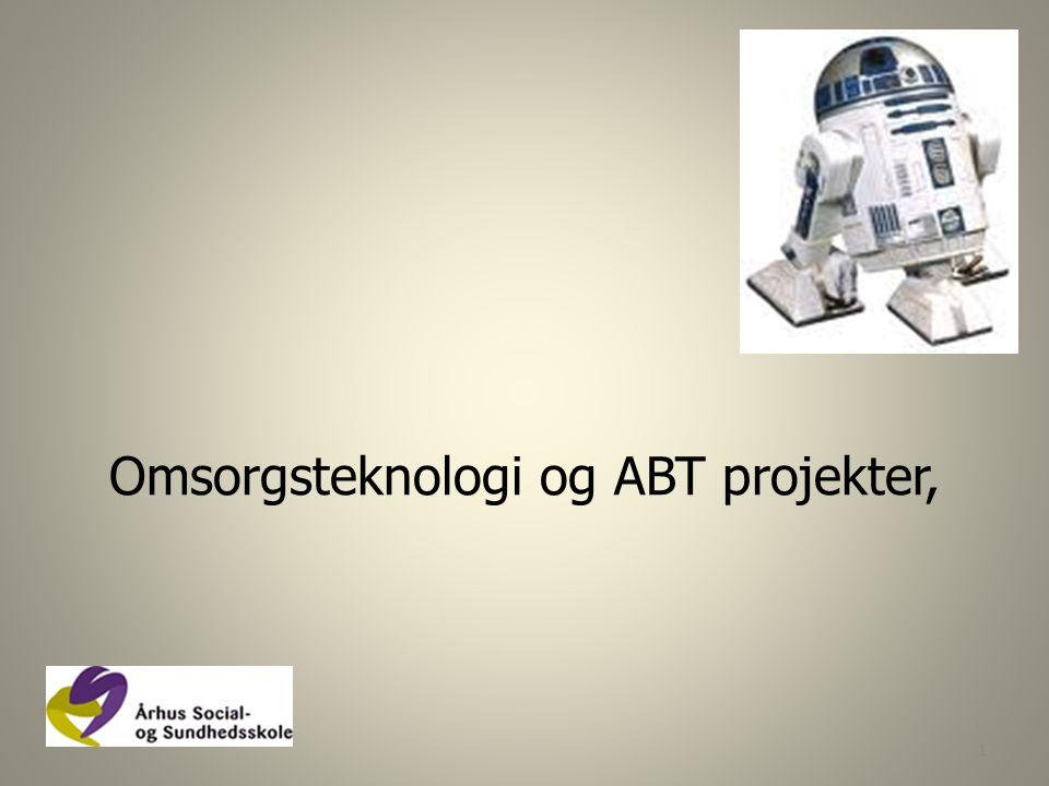 Omsorgsteknologi og ABT projekter,