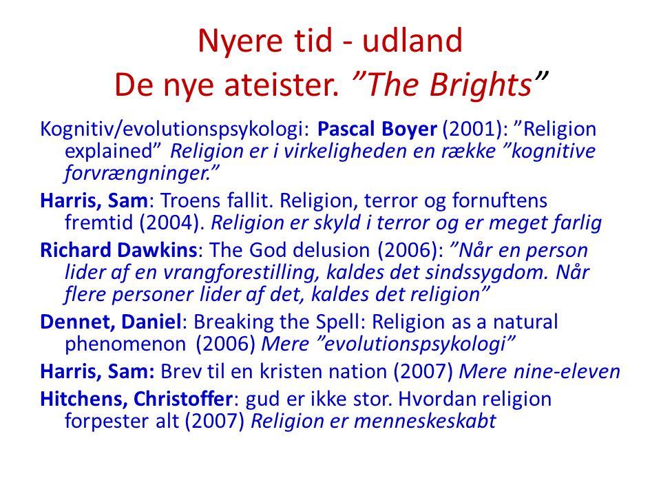 Nyere tid - udland De nye ateister. The Brights