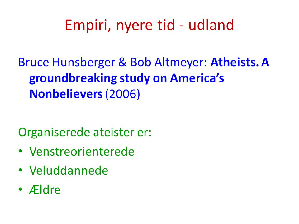 Empiri, nyere tid - udland
