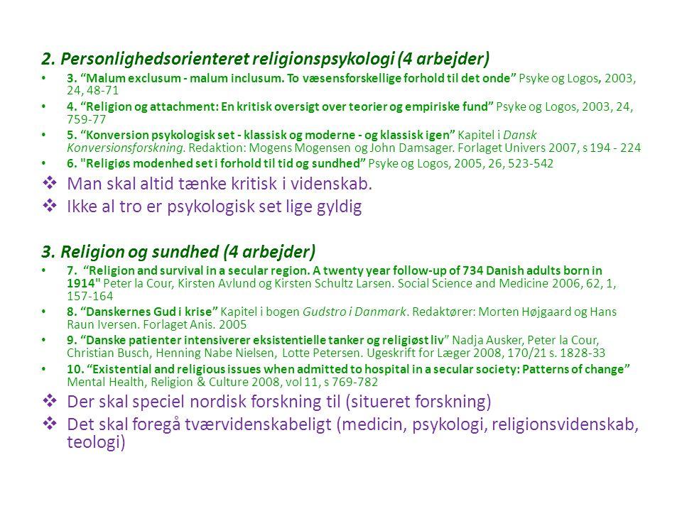 2. Personlighedsorienteret religionspsykologi (4 arbejder)
