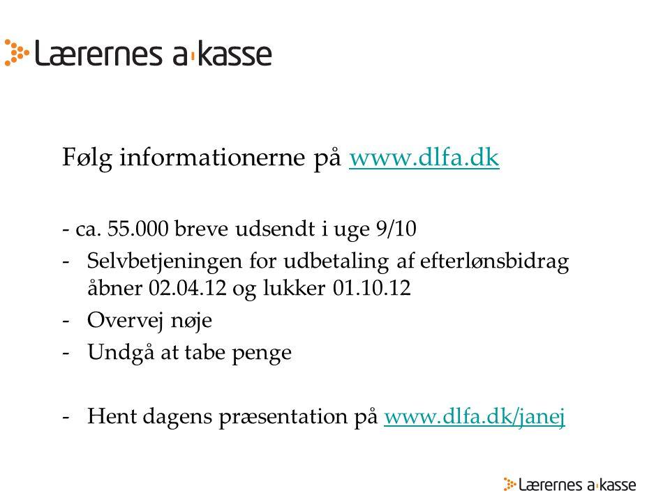 Følg informationerne på www.dlfa.dk