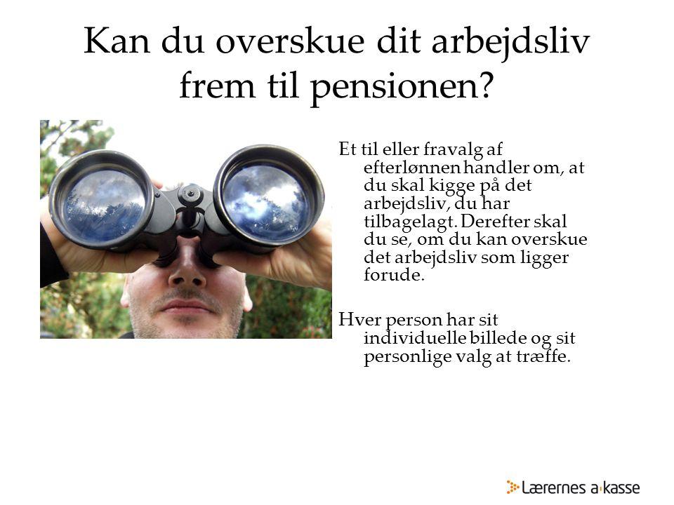 Kan du overskue dit arbejdsliv frem til pensionen