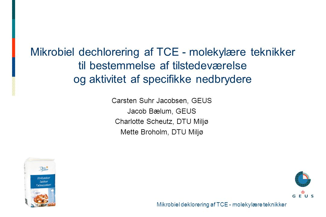 Mikrobiel dechlorering af TCE - molekylære teknikker til bestemmelse af tilstedeværelse og aktivitet af specifikke nedbrydere