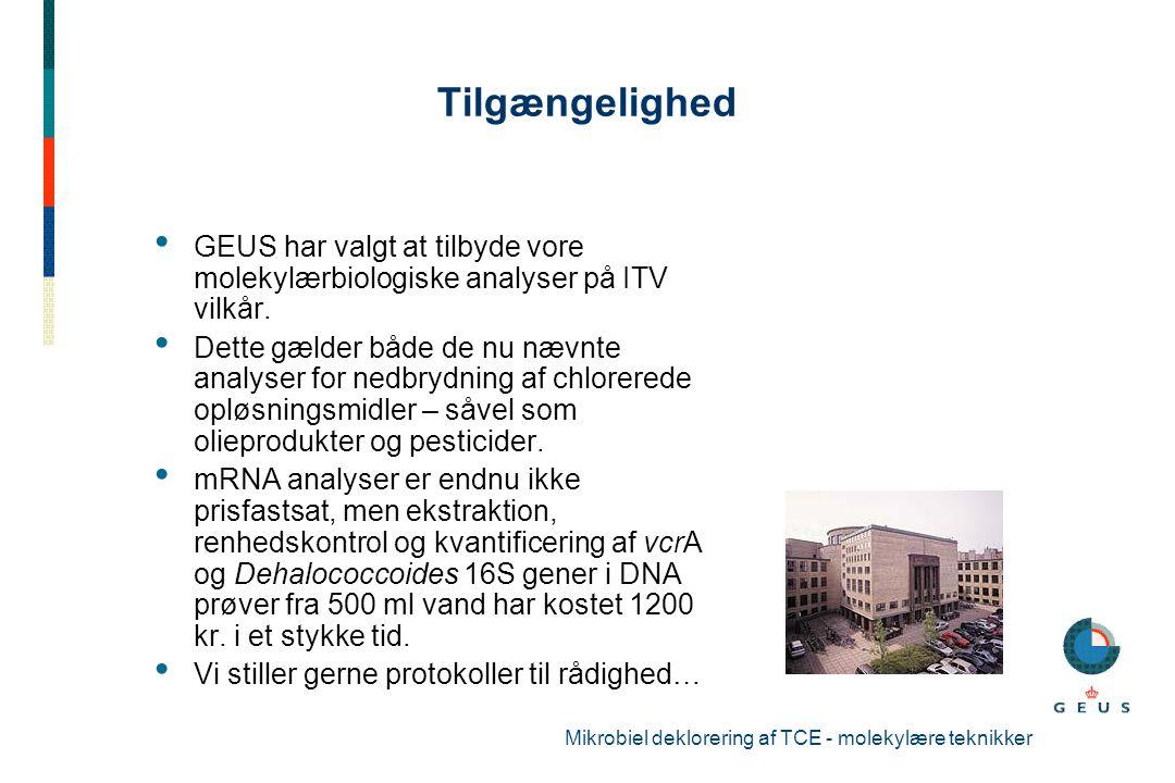 Tilgængelighed GEUS har valgt at tilbyde vore molekylærbiologiske analyser på ITV vilkår.