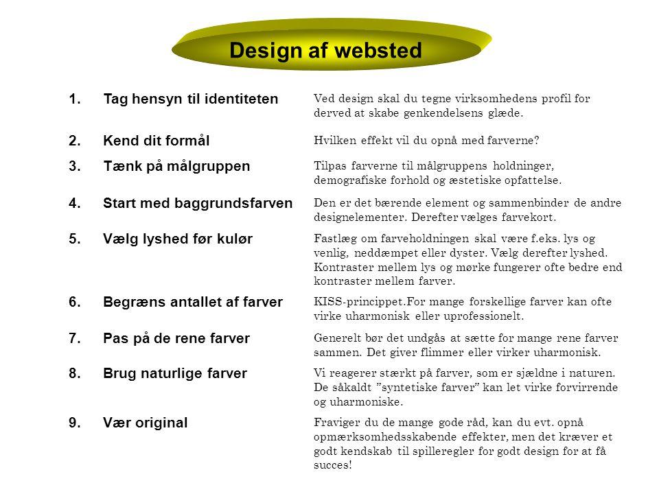 Design af websted 1. Tag hensyn til identiteten 2. Kend dit formål