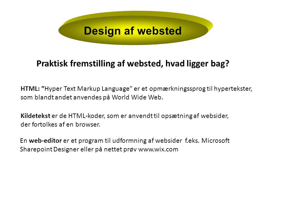Design af websted Praktisk fremstilling af websted, hvad ligger bag