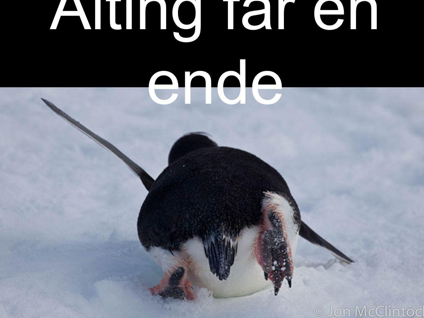 Alting får en ende