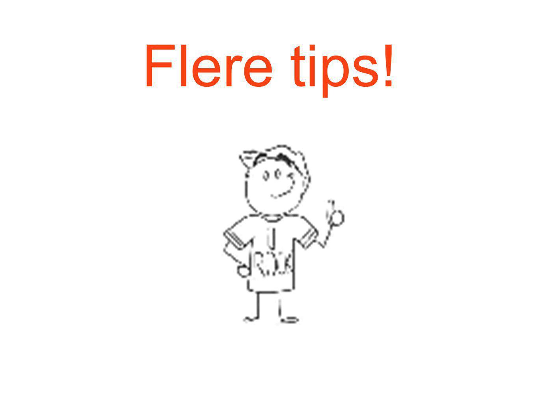 Flere tips!