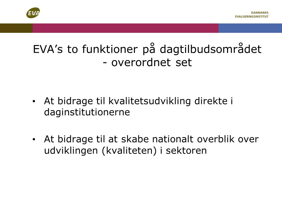 EVA's to funktioner på dagtilbudsområdet - overordnet set
