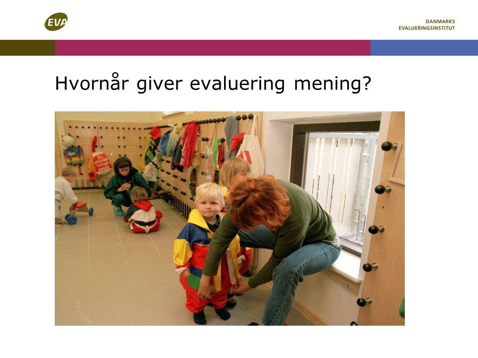 Hvornår giver evaluering mening