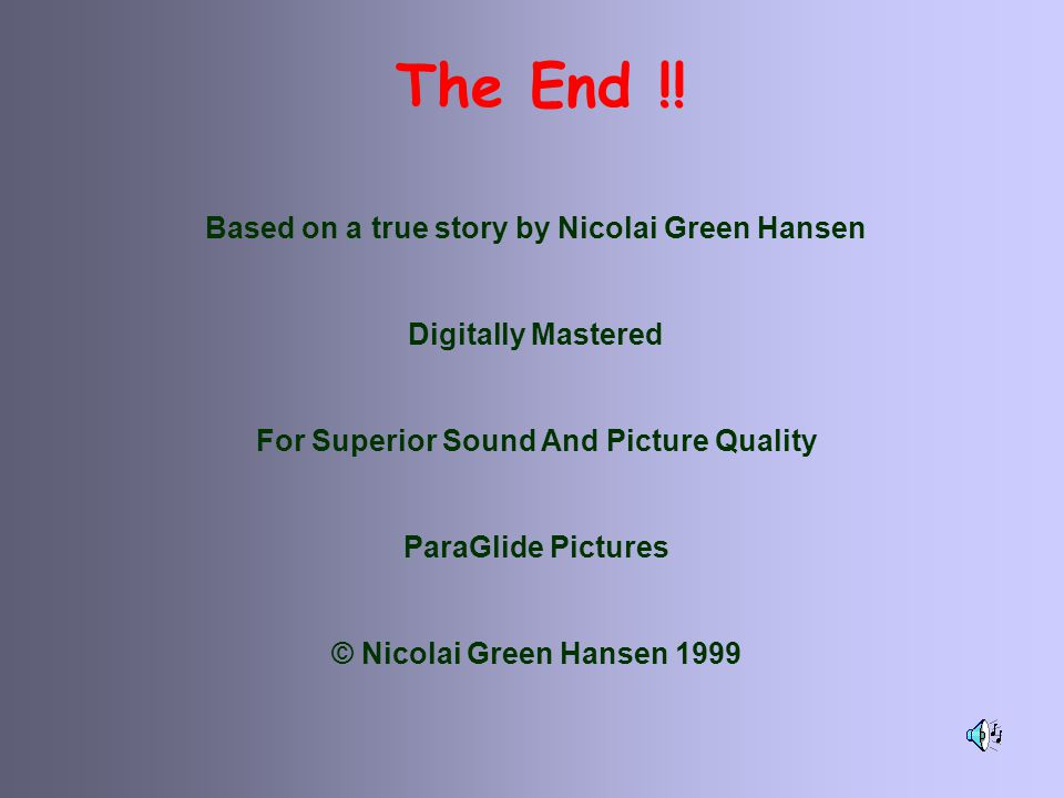 The End !! Based on a true story by Nicolai Green Hansen