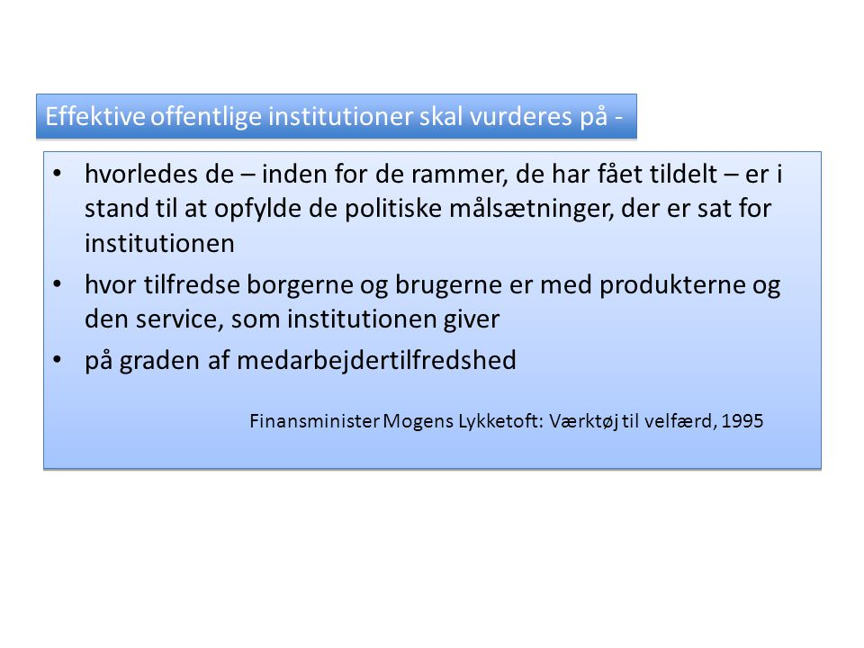 Effektive offentlige institutioner skal vurderes på -