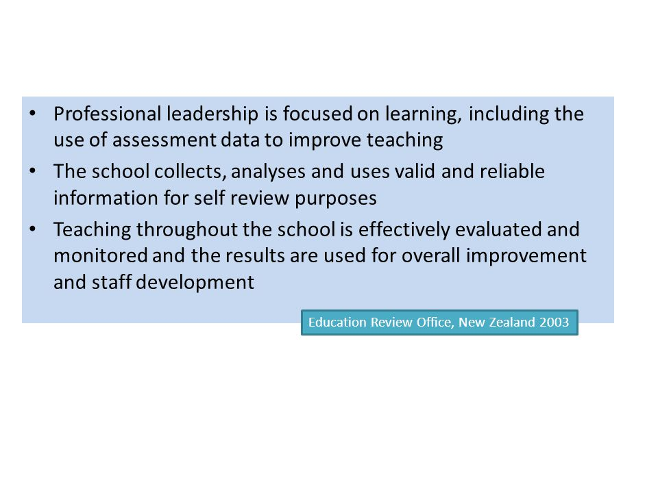 Professional leadership is focused on learning, including the use of assessment data to improve teaching