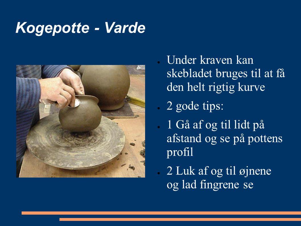 Kogepotte - Varde Under kraven kan skebladet bruges til at få den helt rigtig kurve. 2 gode tips: