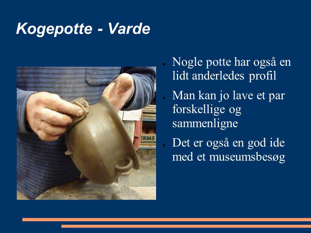 Kogepotte - Varde Nogle potte har også en lidt anderledes profil
