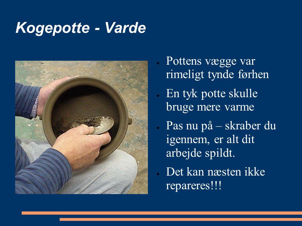 Kogepotte - Varde Pottens vægge var rimeligt tynde førhen