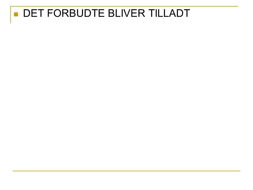 DET FORBUDTE BLIVER TILLADT