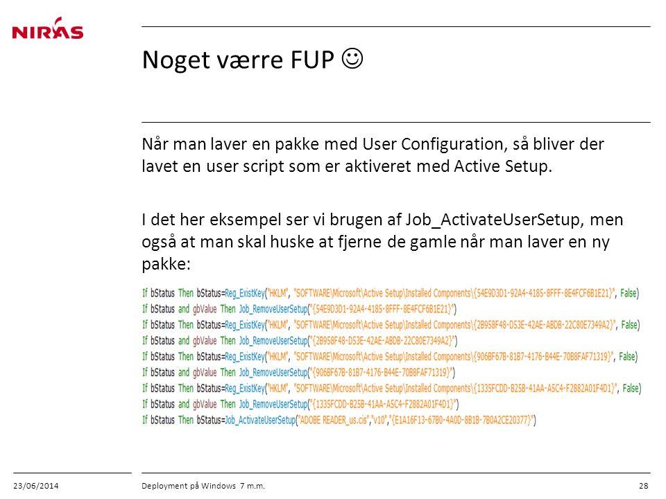 03/04/2017 Noget værre FUP  Når man laver en pakke med User Configuration, så bliver der lavet en user script som er aktiveret med Active Setup.