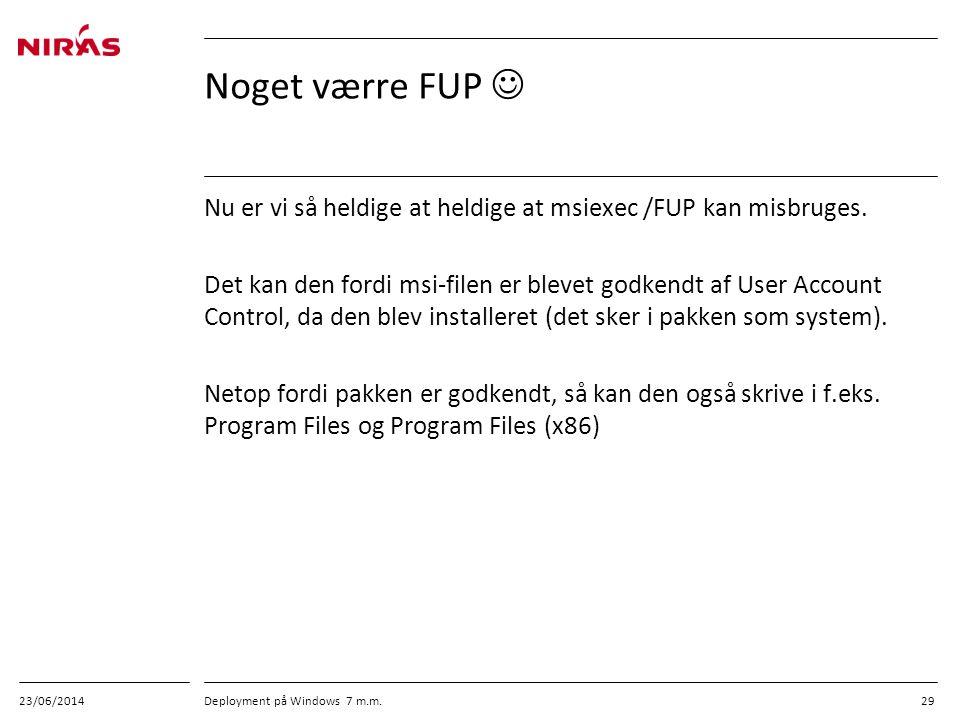 03/04/2017 Noget værre FUP  Nu er vi så heldige at heldige at msiexec /FUP kan misbruges.
