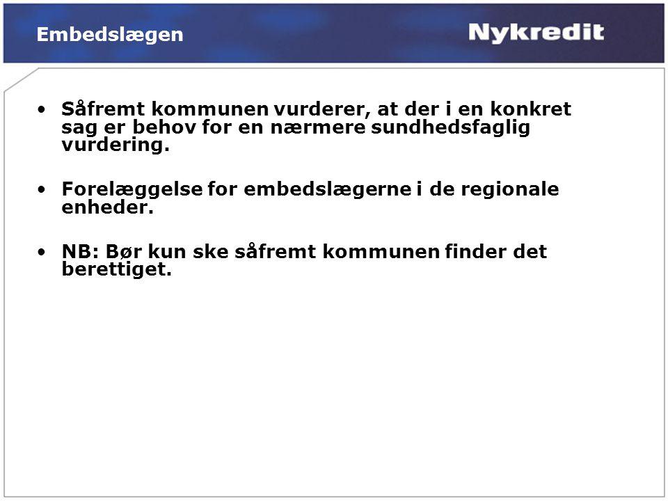 Embedslægen Såfremt kommunen vurderer, at der i en konkret sag er behov for en nærmere sundhedsfaglig vurdering.
