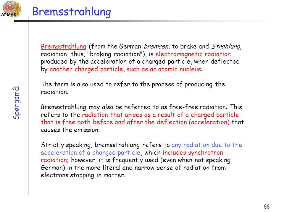 Bremsstrahlung Spørgsmål