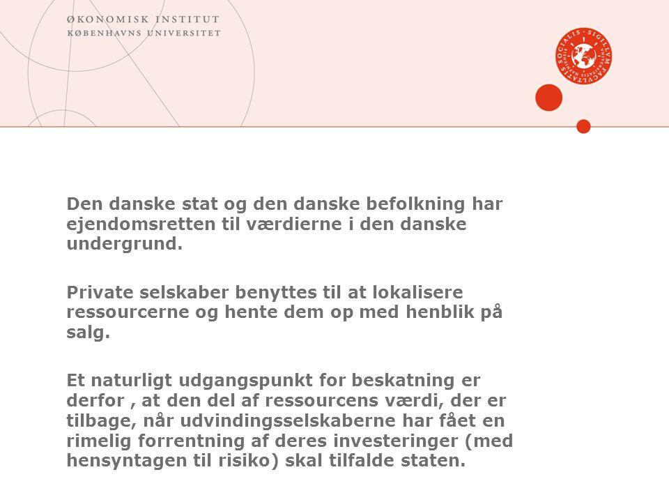 Den danske stat og den danske befolkning har ejendomsretten til værdierne i den danske undergrund.