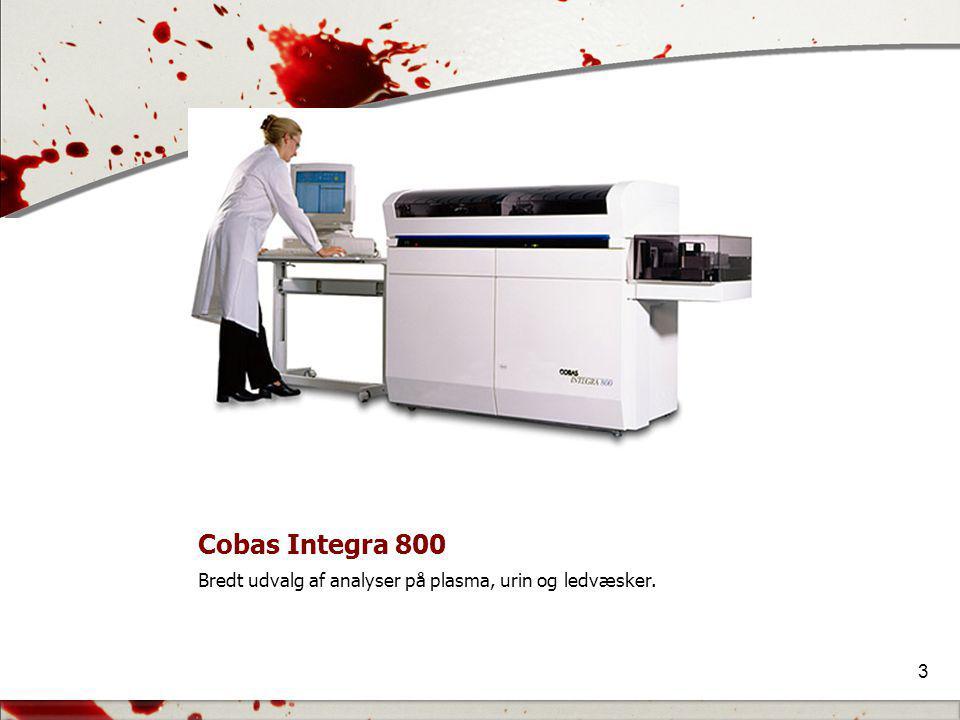 Cobas Integra 800 Bredt udvalg af analyser på plasma, urin og ledvæsker.