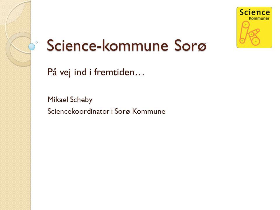 Science-kommune Sorø På vej ind i fremtiden… Mikael Scheby