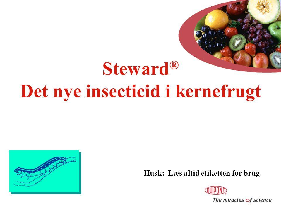 Steward® Det nye insecticid i kernefrugt