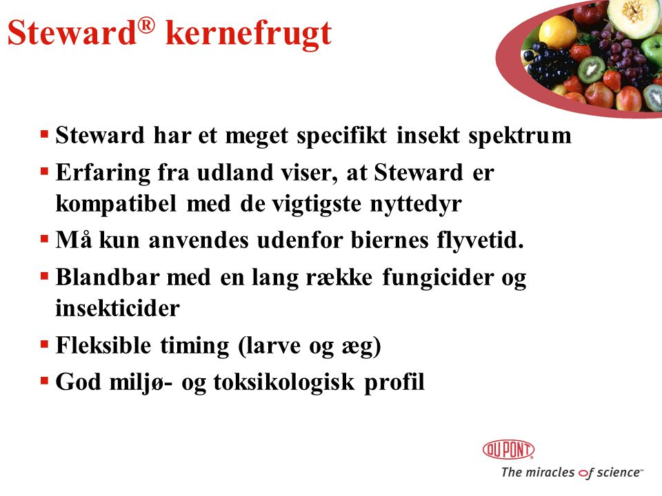 Steward® kernefrugt Steward har et meget specifikt insekt spektrum
