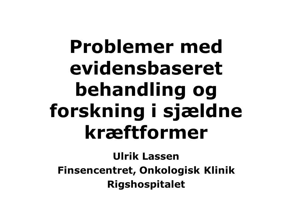 Ulrik Lassen Finsencentret, Onkologisk Klinik Rigshospitalet