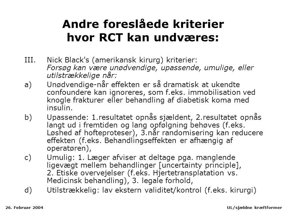 Andre foreslåede kriterier hvor RCT kan undværes:
