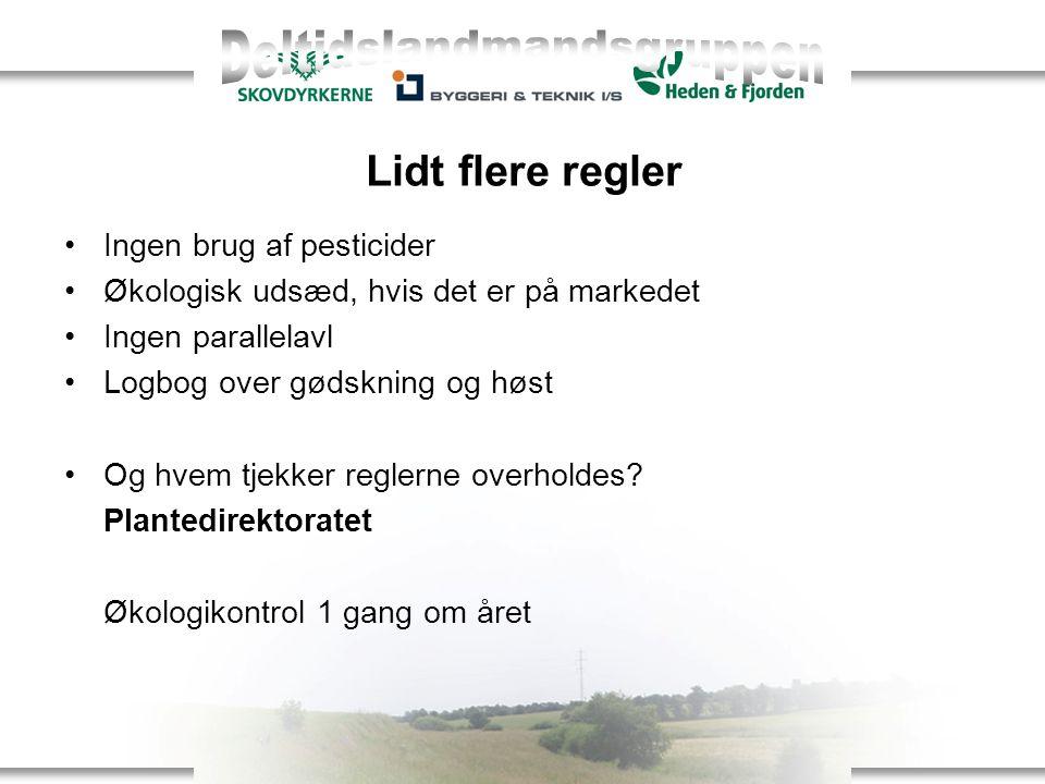 Lidt flere regler Ingen brug af pesticider